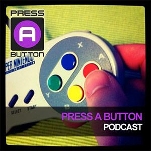 Press A ButtonPodcast – Press A Button